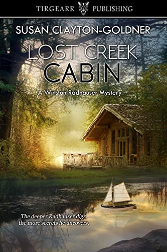 Lost Creek Cabin: A Winston Radhauser Mystery, #11 by [Susan Clayton-Goldner]