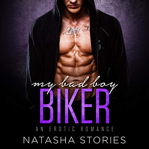 My Bad Boy Biker Audiobook By Natasha Stories cover art
