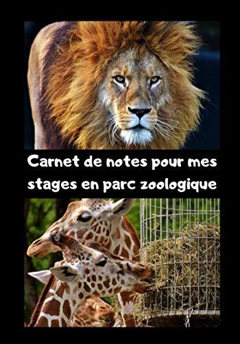 Carnet de notes pour mes stages en parc zoologique: pour collecter les informations zoologiques et zootechniques essentielles à l'élevage des animaux non domestiques