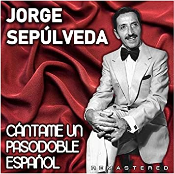 Cántame un pasodoble español (Remastered)