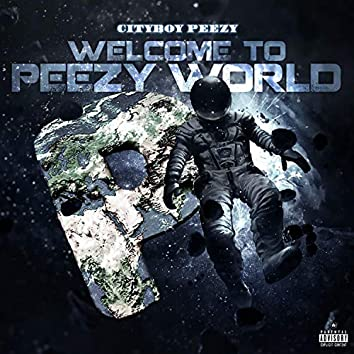 Welcome to Peezy World