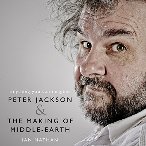 Anything You Can Imagine: Peter Jackson and the Making of Middle-earth audiobook cover art