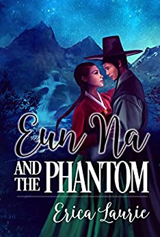 Eun Na and the Phantom by [Erica Laurie]
