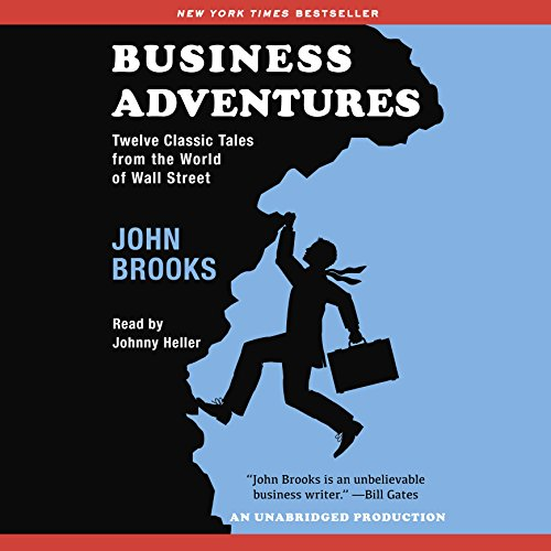 Business Adventures     Twelve Classic Tales from the World of Wall Street              De :                                                                                                                                 John Brooks                               Lu par :                                                                                                                                 Johnny Heller                      Durée : 16 h et 53 min     2 notations     Global 3,5