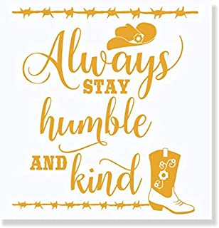 Inspiring Quote Stay Humble and Kind Vinyl Decals Wall Art 21x23-Inch Honey