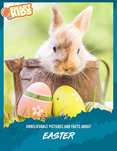 Unbelievable Pictures and Facts About Easter (English Edition)