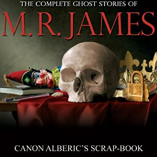Canon Alberic's Scrap-book     Complete Ghost Stories of M. R. James              By:                                                                                                                                 Montague Rhodes James                               Narrated by:                                                                                                                                 David Collings                      Length: 32 mins     7 ratings     Overall 4.7