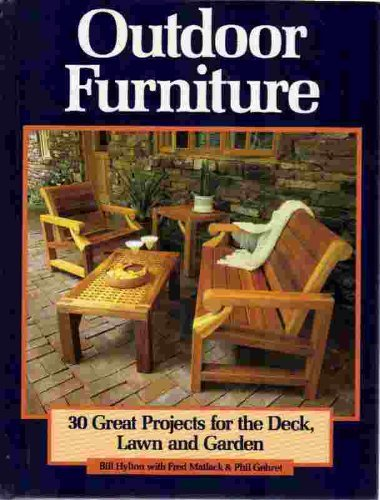 Outdoor Furniture: 30 Great Projects for the Deck, Lawn and Garden