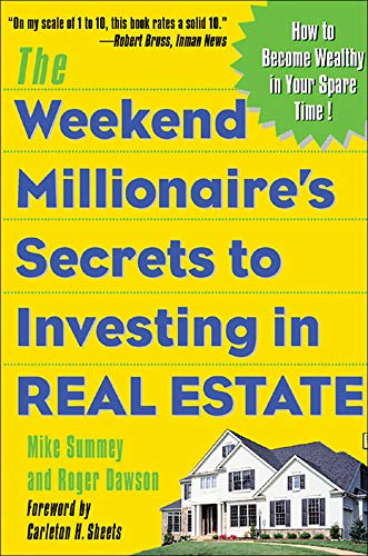 Real Estate Investing Books! - The Weekend Millionaire's Secrets to Investing in Real Estate: How to Become Wealthy in Your Spare Time