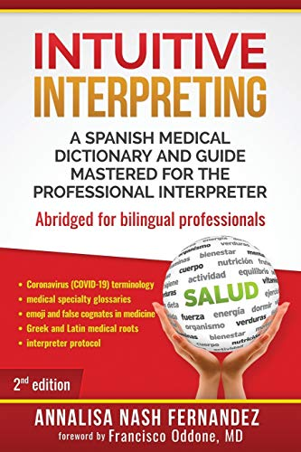 Intuitive Interpreting: A Spanish Medical Dictionary and Guide Mastered for