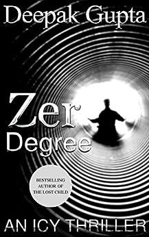 Zero Degree: An Icy Thriller by [Deepak Gupta]