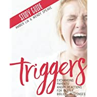 Triggers Study Guide: Exchanging Parents' Angry Reactions for Gentle Biblical Responses