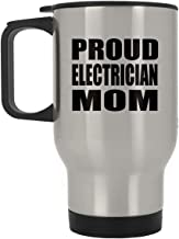 Proud Electrician Mom - Silver Travel Mug Insulated Tumbler Stainless Steel - for Mother Mom from Daughter Son Kid Wife Bi...
