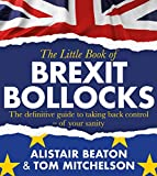 The Little Book of Brexit Bollocks (English Edition)