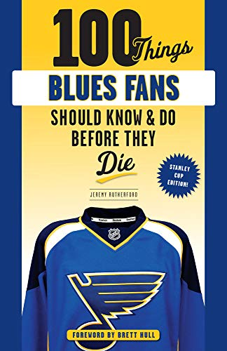 100 Things Blues Fans Should Know or Do Before They Die (100 Things Fans Should Know)