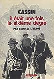 Cassin: Il était une fois le sixième degré (French Edition)