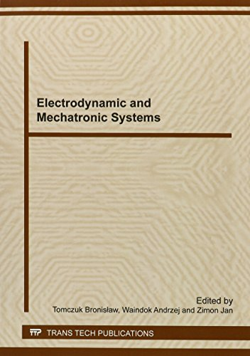 Electrodynamic and Mechatronic Systems: Selected, Peer Reviewed Extended Papers from the International Symposium on Electrodynamic and Mechatronic ... Zawiercie, Poland (Solid State Phenomena)