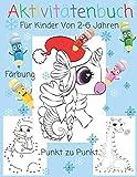 Aktivitätenbuch Für Kinder Von 2-6 Jahren: Ein erstaunliches Aktivitätsbuch für Kinder von 2-6 Jahren Aktivitätsbuch für Kinder Vorschule - enthält ... Punkte-Aktivität für Weihnachten & Geburtstag