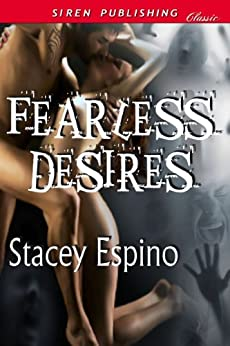 Fearless Desires (Siren Publishing Classic) by [Stacey Espino]