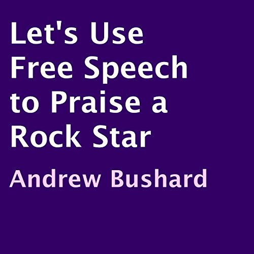Let's Use Free Speech to Praise a Rock Star audiobook cover art