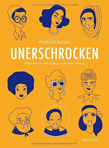 Unerschrocken 2: Fünfzehn Porträts außergewöhnlicher Frauen
