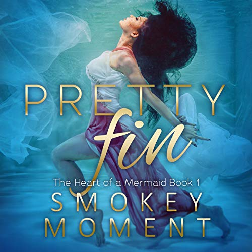 Pretty Fin: An Adult Mermaid Romance Novel