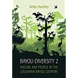 Bayou-Diversity 2: Nature and People in the Louisiana Bayou Country