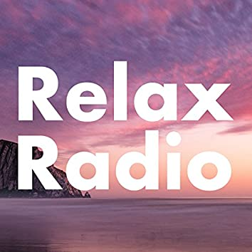 Relax Radio - 1001 Hours of Deep Relaxation