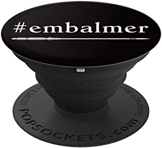 Embalmer Trendy Hashtag Gift with Trocar Embalming Tool - PopSockets Grip and Stand for Phones and Tablets