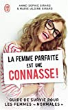 La femme parfaite est une connasse!: Guide de survie pour les femmes «normales» (J'ai Lu humour)