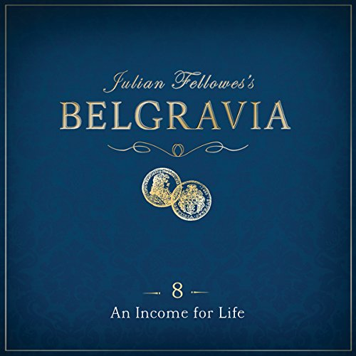 Julian Fellowes's Belgravia, Episode 8 audiobook cover art