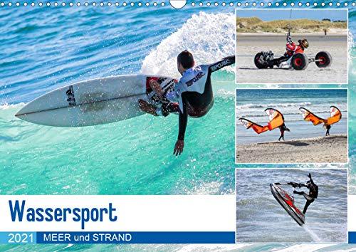 Wassersport - Meer und Strand (Wandkalender 2021 DIN A3 quer)