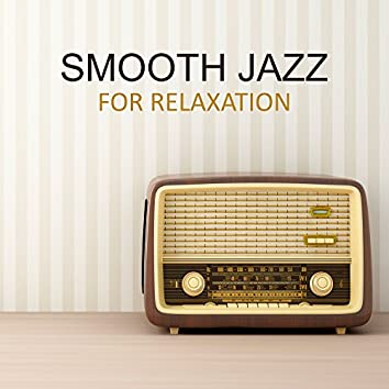 Smooth Jazz for Relaxation