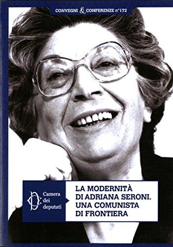La modernità di Adriana Seroni. Una comunista di frontiera (Convegni e conferenze)