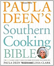 Paula Deen's Southern Cooking Bible: The New Classic Guide to Delicious Dishes with More Than 300 Recipes PDF