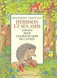 Herisson et ses amis contes des douze m