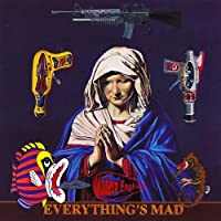 Everything Is Mad