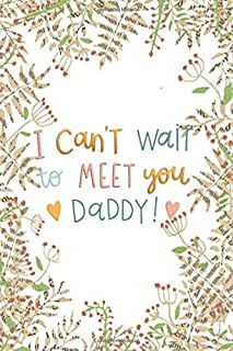 i cant wait to meet you daddy !: Father's Day ,Wide Ruled Lined Paper for Girls Kids Teens Students for Back to School Lin...