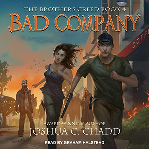 Bad Company     The Brother's Creed, Book 4              By:                                                                                                                                 Joshua C. Chadd                               Narrated by:                                                                                                                                 Graham Halstead                      Length: 8 hrs and 12 mins     7 ratings     Overall 5.0