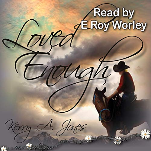 Loved Enough Audiobook By Kerry A. Jones cover art
