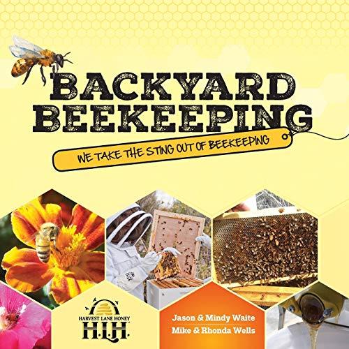 Backyard Beekeeping: We Take The Sting Out Of Beekeeping