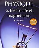 Physique 2 ; Electricité et Magnetisme