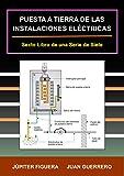 PUESTA A TIERRA DE LAS INSTALACIONES ELÉCTRICAS (Instalaciones Eléctricas Residenciales nº 6)