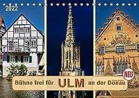 Buehne frei fuer Ulm an der Donau (Tischkalender 2022 DIN A5 quer): Ulm an der Donau, Stadt mit dem hoechsten Kirchturm der Welt. (Monatskalender, 14 Seiten )