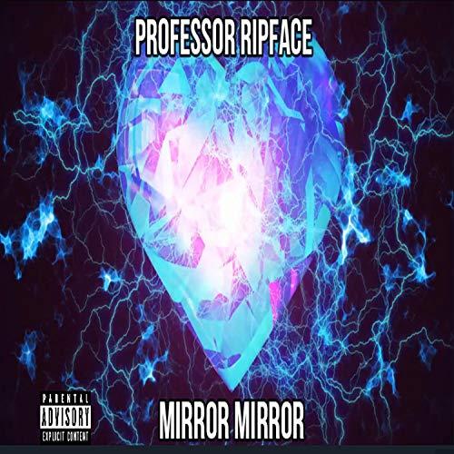 MIRROR MIRROR [Explicit]