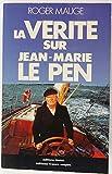La vérité sur Jean-Marie Le Pen
