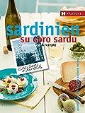 Sardinien - su coro sardu: Genussreise und Rezepte