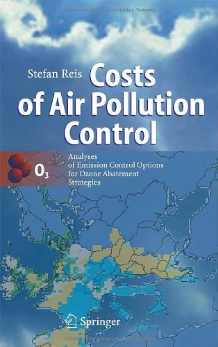 Costs of Air Pollution Control: Analyses of Emission Control Options for Ozone Abatement Strategies (English Edition)