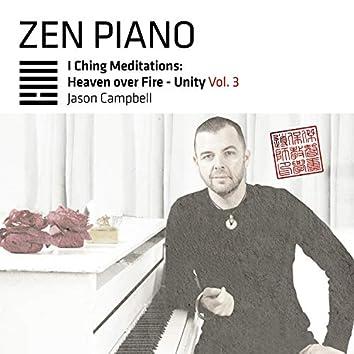 Zen Piano I Ching Meditations: Heaven over Fire - Unity, Vol. 3