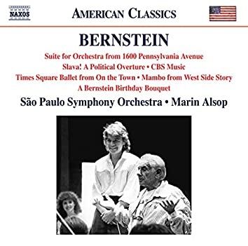 Bernstein: 1600 Pennsylvania Avenue Suite, Slava!, CBS Music & A Bernstein Birthday Bouquet